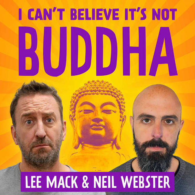 I Can't Believe It's Not Buddah with Lee Mack & Neil Webster