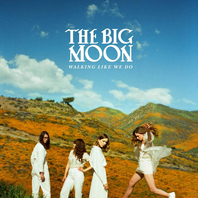 The Big Moon – Walking Like We Do