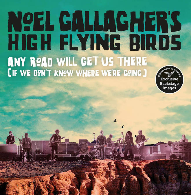Noel Gallagher's High Flying Birds book Any Road Will Get Us There (If We Don't Know Where We're Going)