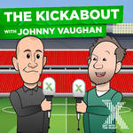 The Kickabout with Johnny Vaughan Podcast