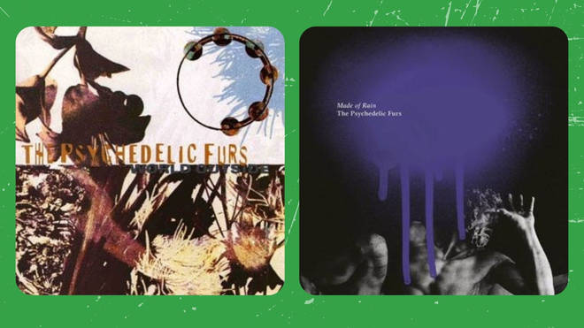 The Psychedelic Furs: World Outside (1991) and Made Of Rain (2021)