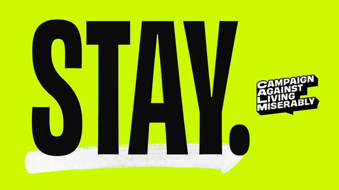 Campaign Against Living Miserably: Stay campaign