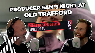 Toby and Dom call up producer Sam for a chat after the Liverpool Man Utd game