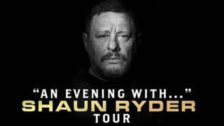 An Evening with Shaun Ryder tour