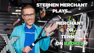 Stephen Merchant plays Merchant or Tennis on Radio X
