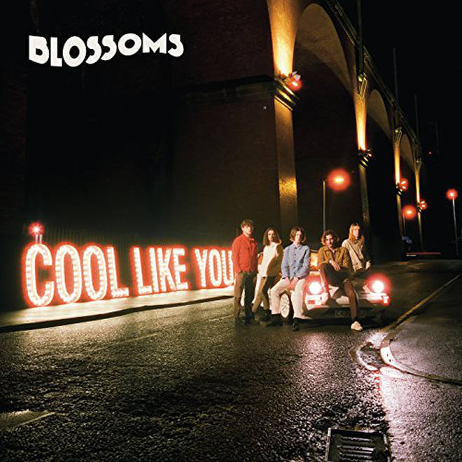 Blossoms - Cool Like You cover