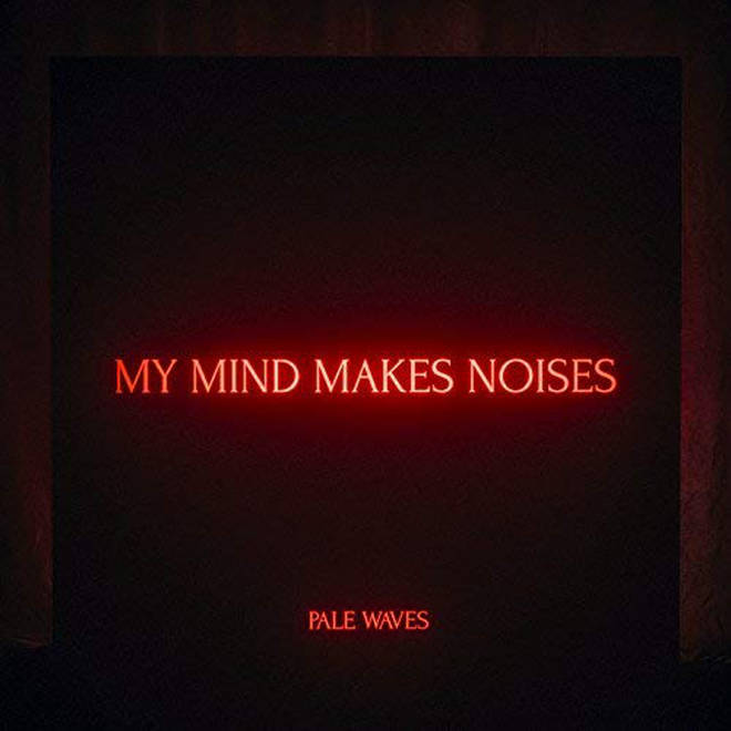 Pale Waves - My Mind Makes Noises cover