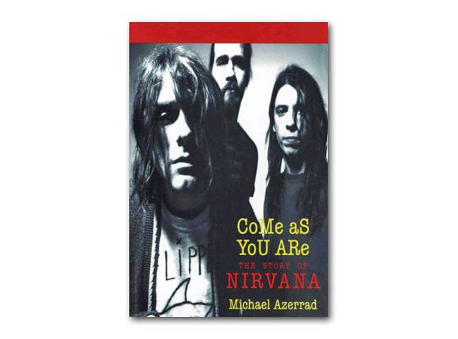 Michael Azerrad -  Come As You Are: The Story Of Nirvana (1994)