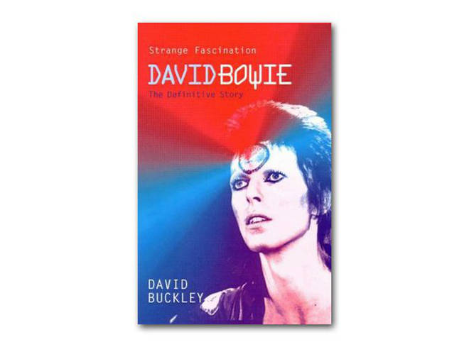 David Buckley - Strange Fascination: David Bowie - The Definitive Story (1999)
