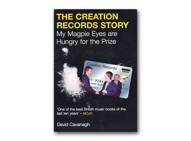 David Cavanagh - My Magpie Eyes Are Hungry For The Prize: The Creation Records Story (2000)