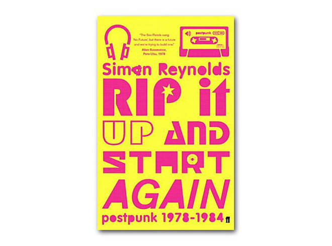 Simon Reynolds - Rip It Up And Start Again