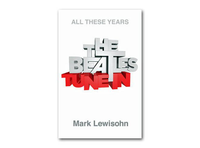 Mark Lewisohn - The Beatles: All These Years Volume One