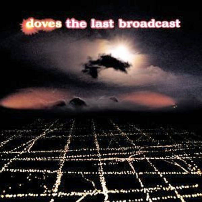 Doves - The Last Broadcast album cover