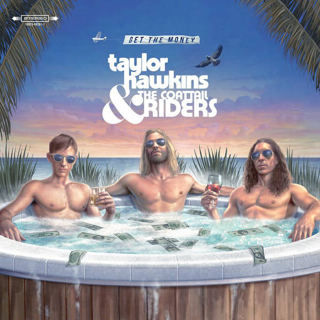Taylor Hawkins & The Coattail Riders Get The Money album artwork